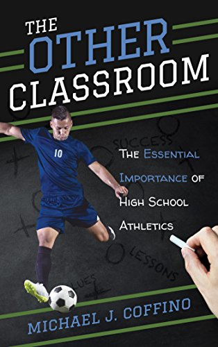 The Other Classroom: The Essential Importance of High School Athletics