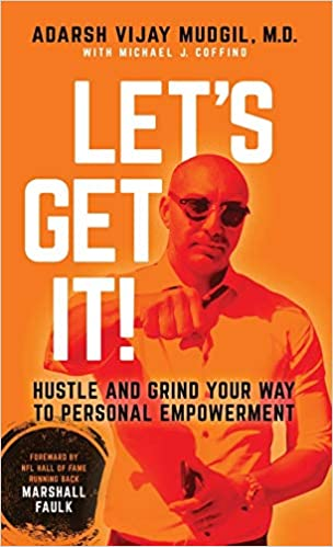 Let's Get It: Hustle and Grind Your Way to Self-Empowerment